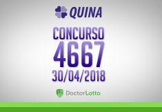 QUINA 4667 | RESULTADO 30/04/2018