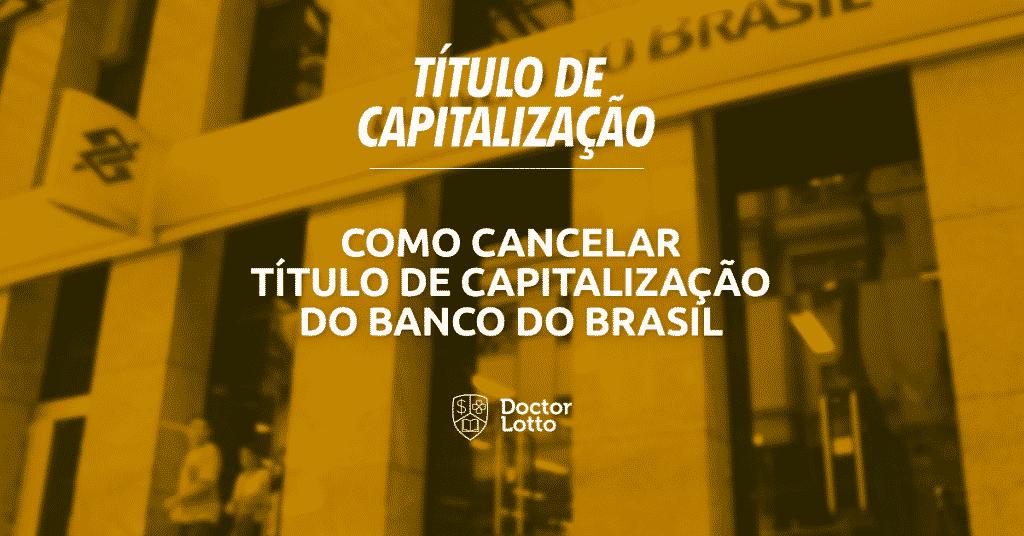 cancelar título de capitalização do banco do brasil