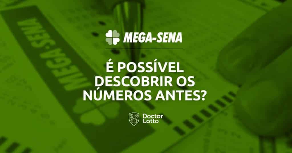 como descobrir os números da Mega-Sena antes do sorteio