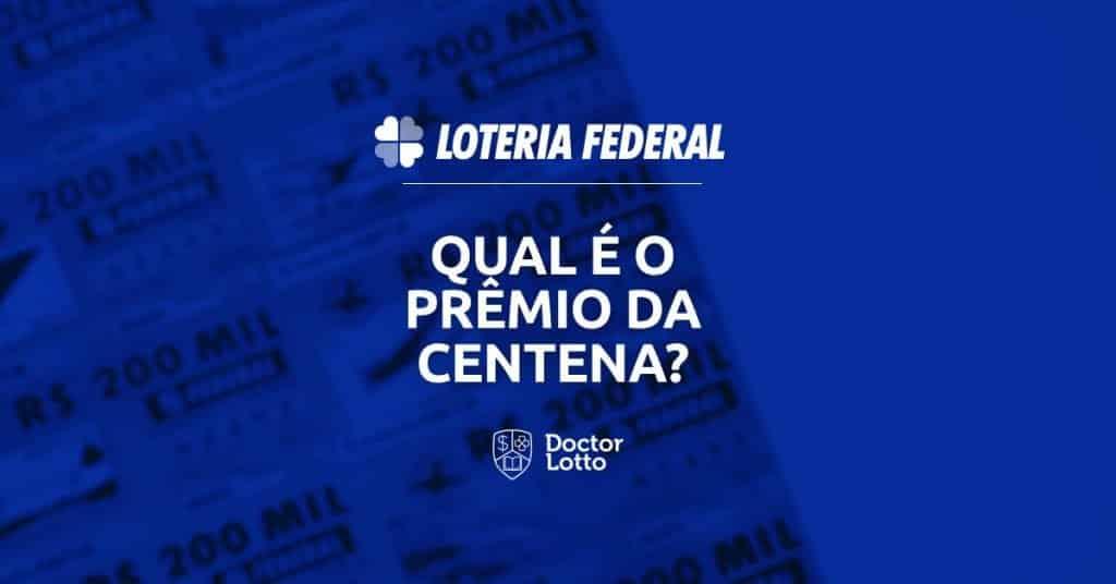 quanto paga a centena na loteria federal