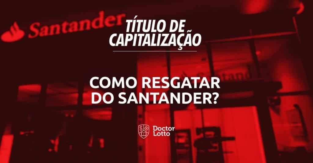 Resgatar título de capitalização Santander