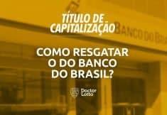 Resgatar um título de capitalização do Banco do Brasil