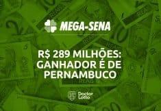 289 milhões mega-sena ganhador é de pernambuco
