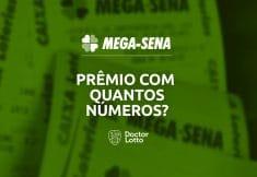 Com quantos números ganha na Mega-Sena