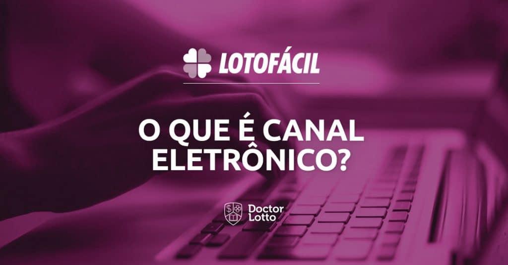 canal eletrônico Lotofácil