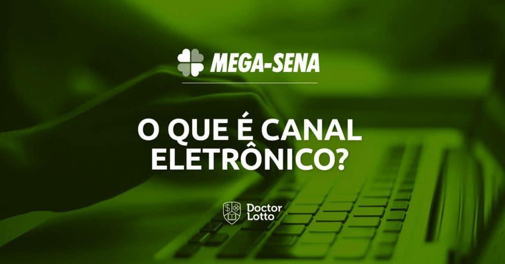 canal eletrônico Mega-Sena