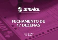 Fechamento Lotofácil com 17 dezenas