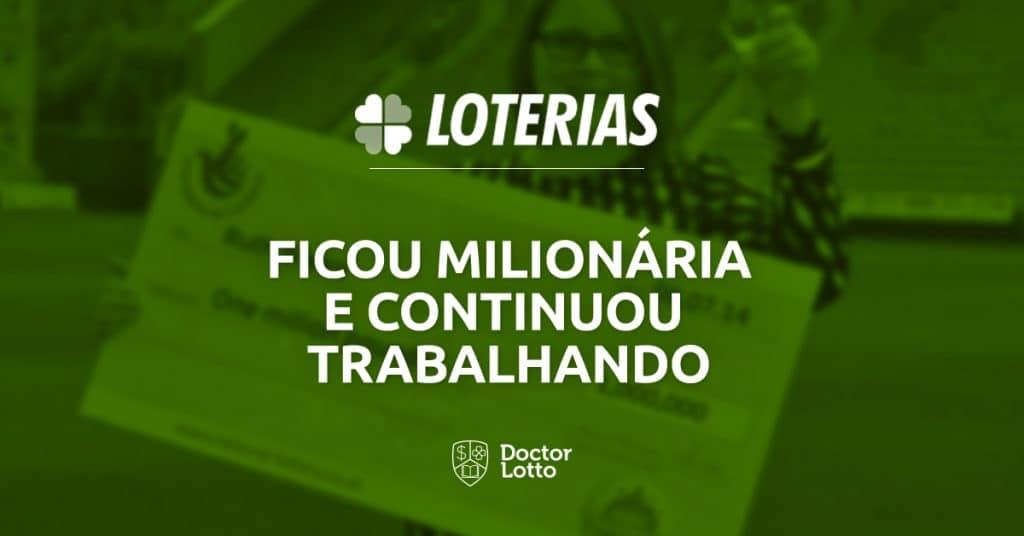 loteria premio milionario e continuou trabalhando