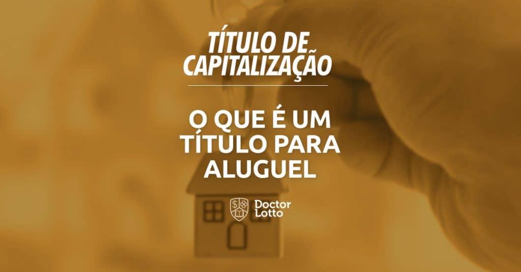 titulo de capitalizacao para aluguel