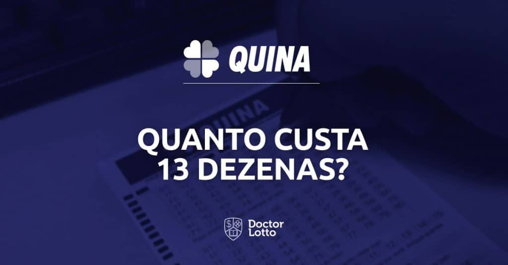 quanto custa jogar 13 dezenas na Quina