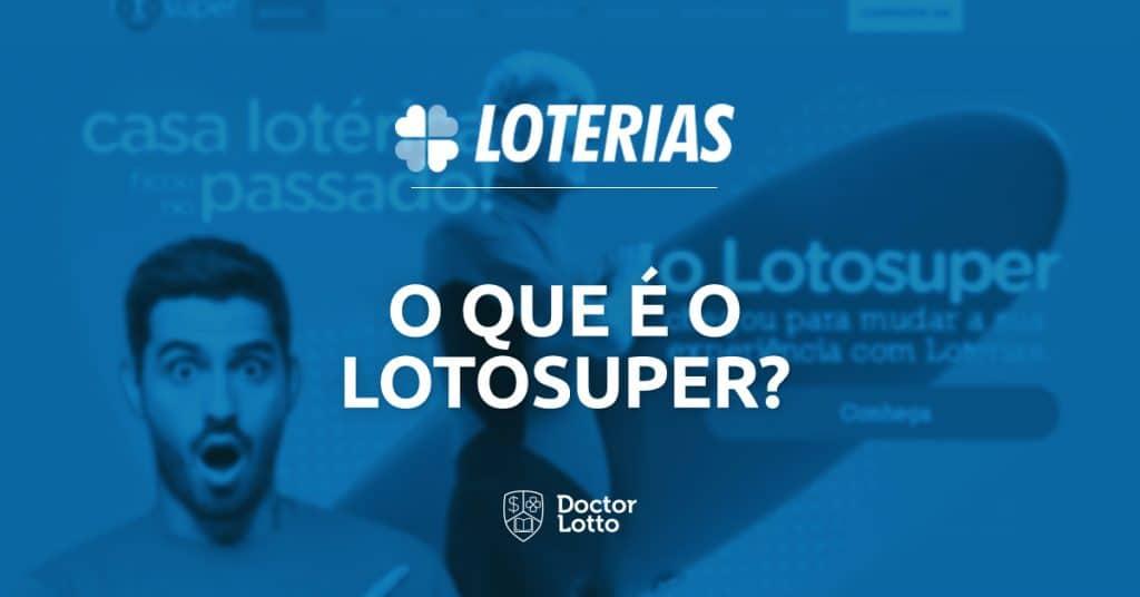 o que é o lotosuper e como jogar