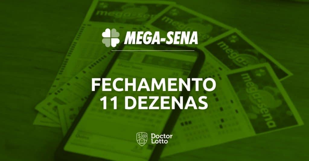 fechamento mega-sena 11 dezenas