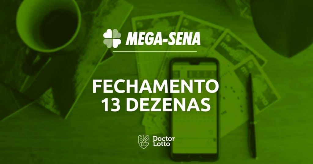 fechamento mega-sena 13 dezenas