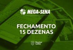 fechamento mega-sena 15 dezenas