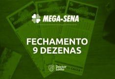 fechamento mega-sena 9 dezenas