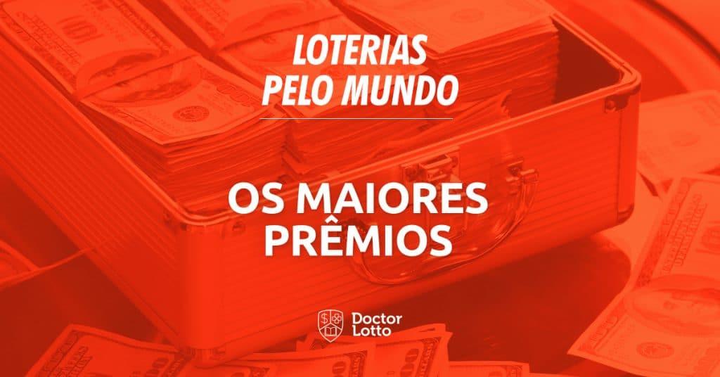 os maiores premios em loterias do mundo