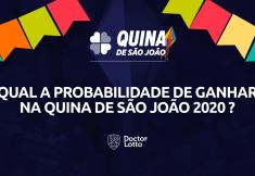 quais as probabilidades de ganhar na Quina de São João 2020