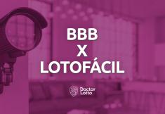 Lotofácil e BBB