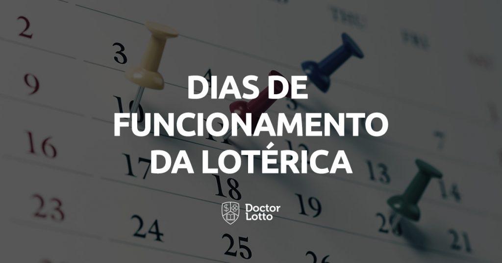 dias de funcionamento da lotérica