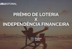 independência financeira com prêmios de loteria
